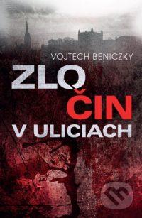 Beniczky, Vojtech: Zločin v uliciach