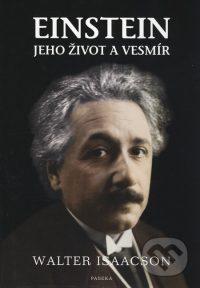 Isaacson, Walter: Einstein : jeho život a vesmír