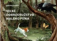 Csurma, Ladislav: Veľké dobrodružstvo malého psíka