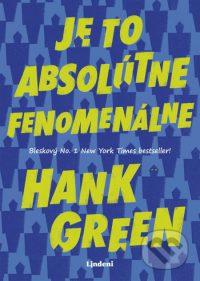 Green, Hank: Je to absolútne fenomenálne