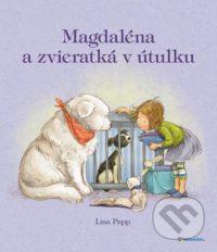 Papp, Lisa: Magdaléna a zvieratká v útulku