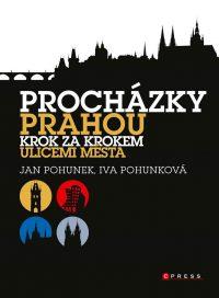 Pohunek, Jan: Procházky Prahou : krok za krokem ulicemi města