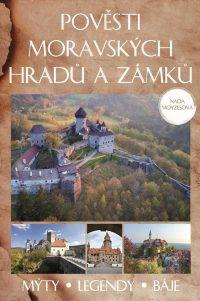 Moyzesová, Naďa: Pověsti moravských hradů a zámků