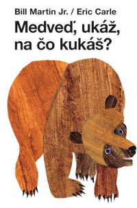 Carle, Eric: Medveď ukáž, na čo kukáš?
