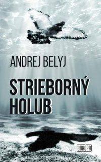Belyj, Andrej: Strieborný holub