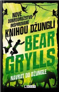 Grylls, Bear: Návrat do džungle