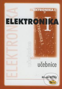 Bezděk, Miloslav: Elektronika I.