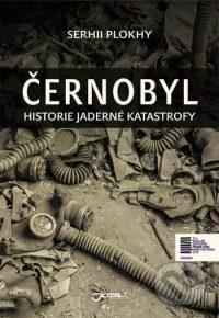 Plokhy, Serhii: Černobyl : historie jaderné katastrofy