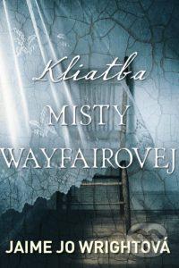 Wright, Jaime Jo: Kliatba Misty Wayfairovej