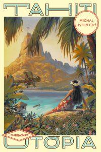 Hvorecký, Michal: Tahiti : utópia