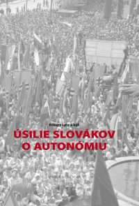 Letz, Róbert: Úsilie Slovákov o autonómiu