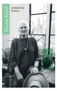 Athill, Diana: Niekde ku koncu