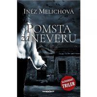 Melichová, Inéz: Pomsta za neveru