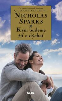 Sparks, Nicholas: Kým budeme žiť a dýchať