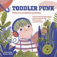 Kompaníková, Monika: Toddler punk : Ťulinove hudobné príbehy