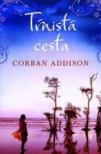 Addison, Corban: Tŕnistá cesta