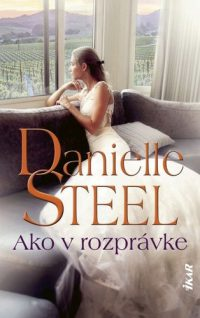 Danielle Steel: Ako v rozprávke