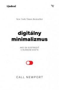 Call Newport: Digitálny minimalizmus : ako sa sústrediť v rušnom svete
