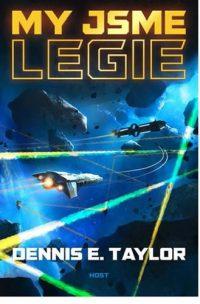 Taylor, Dennis E.: My jsme legie