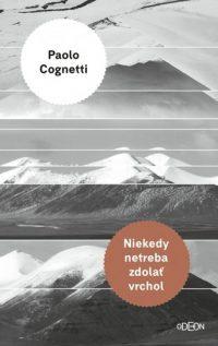Paolo Cognetti: Niekedy netreba zdolať vrchol