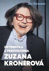 Štrasser, Ján: Zuzana Kronerová : optimistka z presvedčenia
