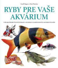 Geoff Rogers: Ryby pre vaše akvárium