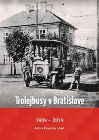 Matej Kavacký: Trolejbusy v Bratislave 1909 – 2019