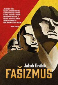 Jakub Drábik: Fašizmus