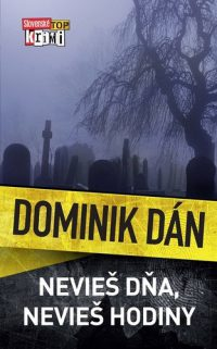 Dominik Dán: Nevieš dňa, nevieš hodiny