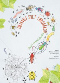 Cristina Peraboni; Cristina Banfi: Objavuj svet chrobákov : pozri sa pod okienko