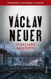 Václav Neuer: Prekliate dedičstvo
