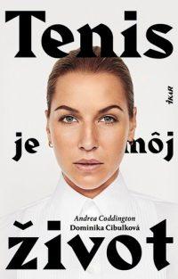 Dominika Cibulková: Tenis je môj život