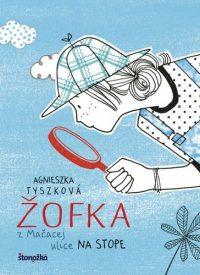 Agnieszka Tyszková: Žofka za Mačacej ulice 2 : na stole
