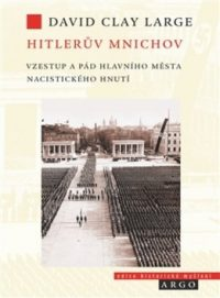 David Clay large: Hitlerův Mnichov