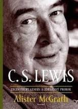 McGrath, Alister: C.S. Lewis (Excentrický génius a zdráhavý prorok)