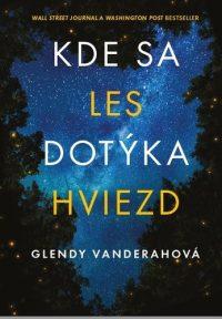Glendy Vanderahová: Kde sa les dotýka hviezd