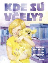 Štelbaská, Zuzana: Kde sú včely?