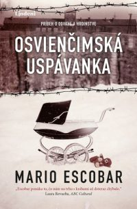 Mario Escobar: Osvienčimská uspávanka