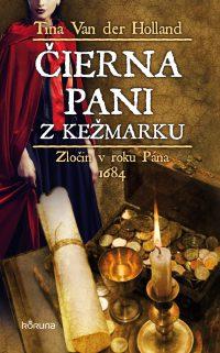 Van der Holland, Tina: Čierna pani z Kežmarku : zločin v roku Pána 1684