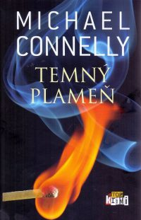 Connelly, Michael: Temný plameň