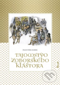 Rábek, František: Tajomstvo Zoborského kláštora