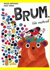 Kaisa Happonen a Anne Vasko: Brum, čiže medveď