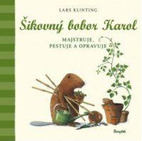Klinting, Lars: Šikovný bobor Karol majstruje, pestuje a opravuje