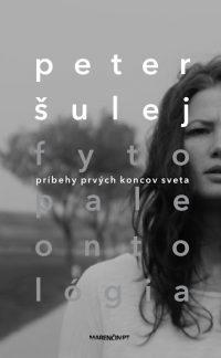 Šulej, Peter: Fytopaleontológia : príbehy prvých koncov sveta