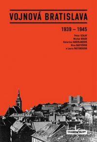 Szalay, Peter: Vojnová Bratislava 1939-1945