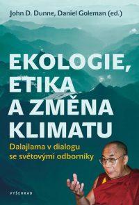Goleman, Daniel: Ekologie, etika a změna klimatu : Dalajlama v dialogu se světovými odborníky