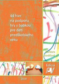 Kováčová, Barbora: 44 hier na podporu hry s bábkou pre deti predškolského veku