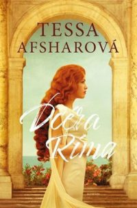Afshar, Tessa: Dcéra Ríma