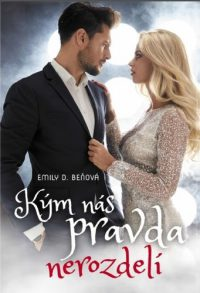 Beňová, Emily D.: Kým nás pravda nerozdelí
