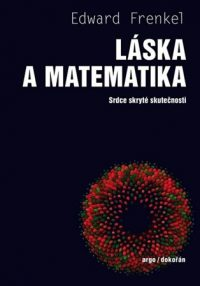 Frenkel, Edward: Láska a matematika : srdce skryté skutečnosti